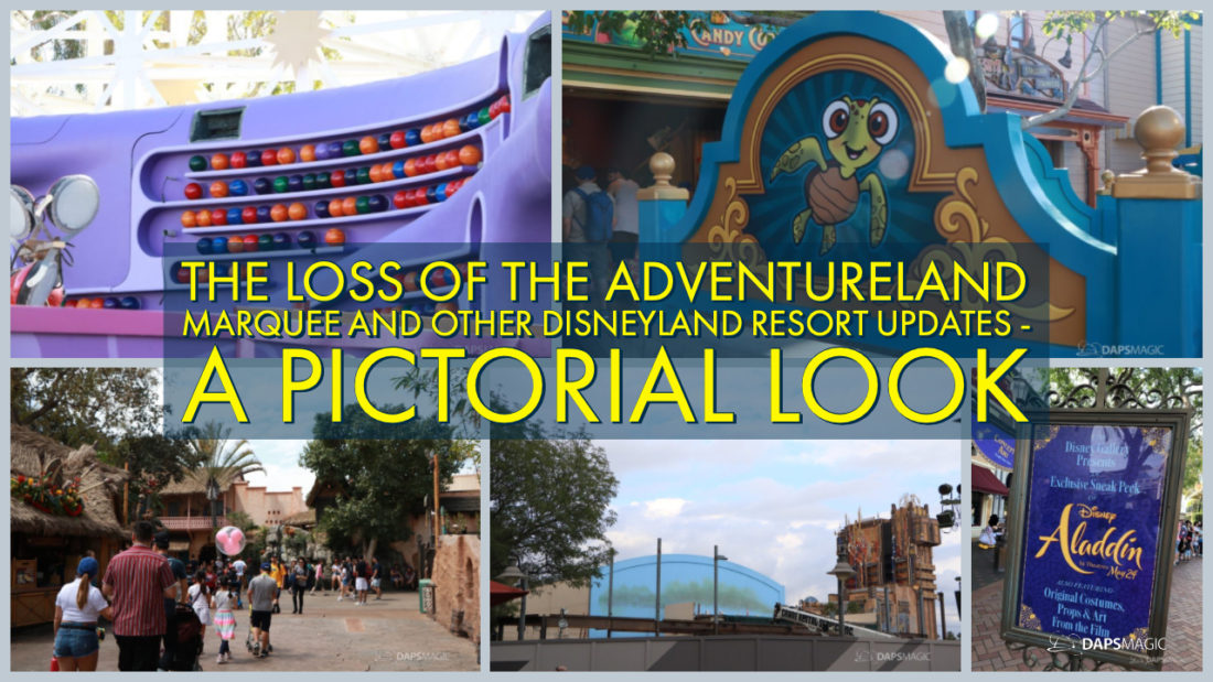 The Loss of the Adventureland Marquee and Other Disneyland Resort Updates - A Pictorial Look